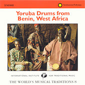 Play & Download The World's Musical Traditions, Vol. 8: Yoruba Drums from Benin, West Africa by Various Artists | Napster