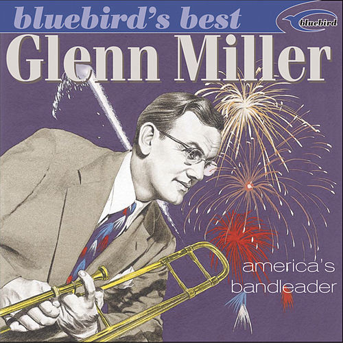 Play & Download Bluebird's Best: America's Bandleader by Glenn Miller | Napster