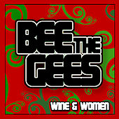 Play & Download Wine Of Women by Bee Gees | Napster