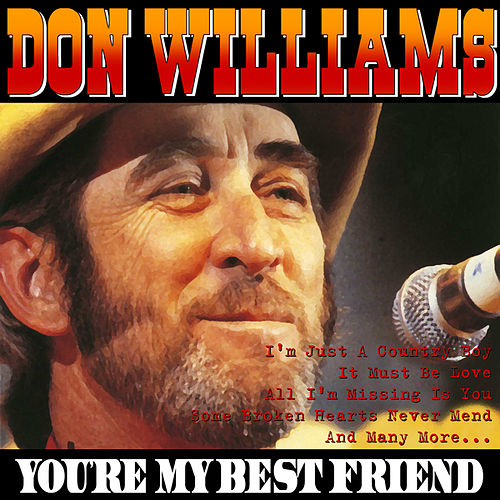 Play & Download You're My Best Friend by Don Williams | Napster