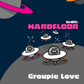 Groupie Love/Plasticacid by Hardfloor