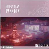 Play & Download Bulgarian Passion by Various Artists | Napster