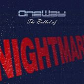 Play & Download The Ballad of Nightmare by One Way | Napster