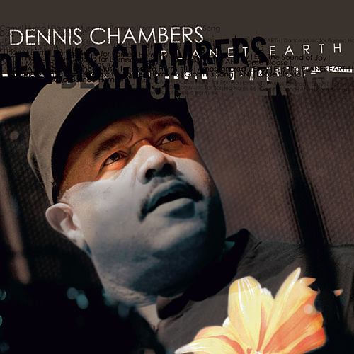 Play & Download Planet Earth by Dennis Chambers | Napster