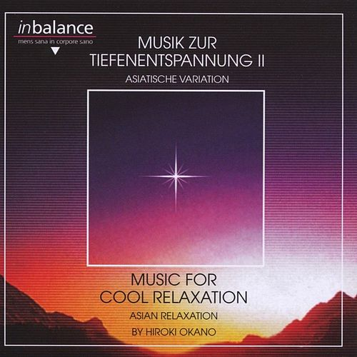 Play & Download Musik zur Tiefenentspannung II by Hiroki Okano | Napster