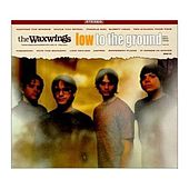 Play & Download Low To The Ground by The Waxwings | Napster