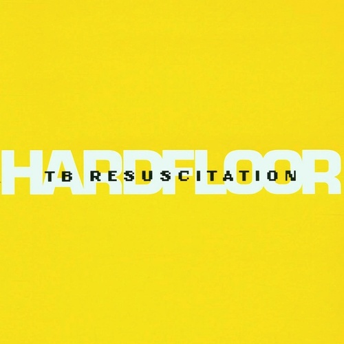 Play & Download TB Resucitation by Hardfloor | Napster