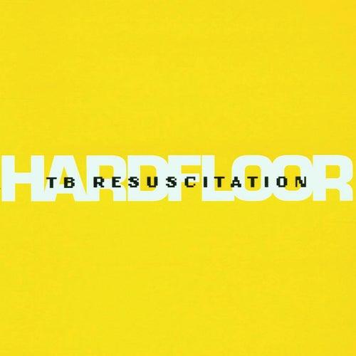 TB Resucitation by Hardfloor