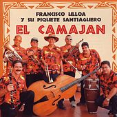 Play & Download El Camajan by Francisco Ulloa | Napster