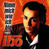 Play & Download Nimm Mich Wie Ich Bin Vol. 2 by IBO | Napster