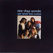 Play & Download We Never Lost Control by Nine Days Wonder | Napster