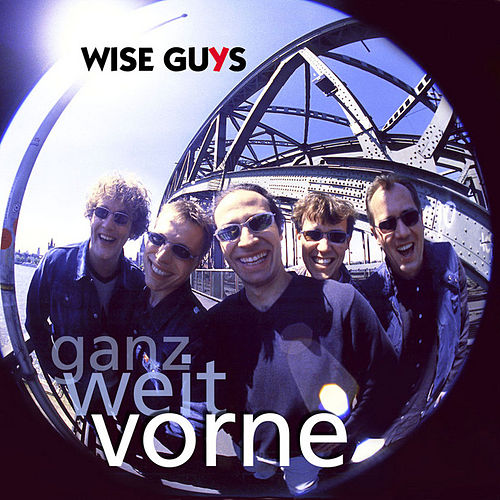 Play & Download Ganz Weit Vorne by Wise Guys | Napster