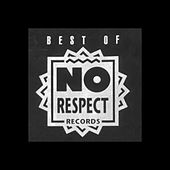 Play & Download Best Of No Respect Records by Various Artists | Napster