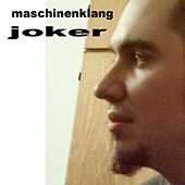 Maschinenklang by The Joker