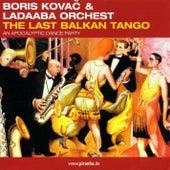 The Last Balkan Tango by Boris Kovac