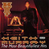Play & Download The Most Beautifullest Hits by Keith Murray | Napster