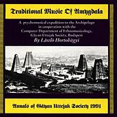 Play & Download Traditional Music Of Amygdala by Laszlo Hortobagyi | Napster