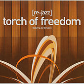 Play & Download Torch Of Freedom by [re:jazz] | Napster