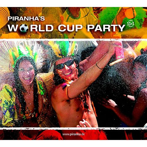 Play & Download Piranha's World Cup Party by Various Artists | Napster