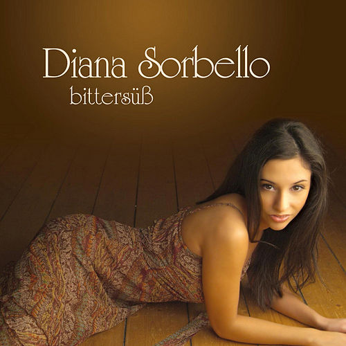 Play & Download Bittersüss by DIANA SORBELLO | Napster