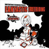 Play & Download Fantastic Freeriding The Next Chapter by Various Artists | Napster