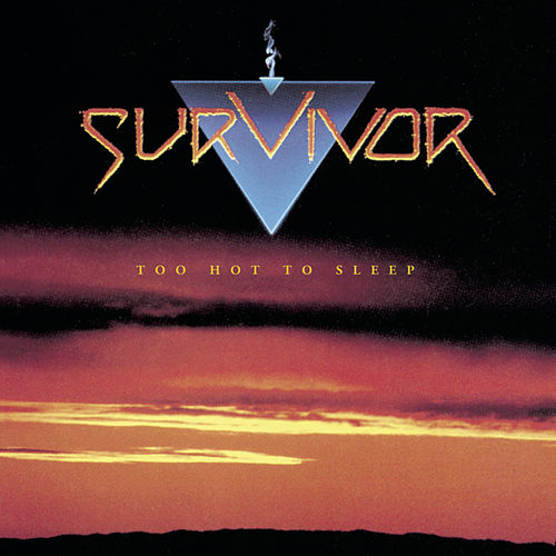 Play & Download Too Hot To Sleep by Survivor | Napster
