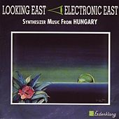 Play & Download Looking East - Hungary by Various Artists | Napster