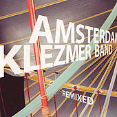 Play & Download Remixed by Amsterdam Klezmer Band | Napster