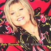 Play & Download Echte Wunder by GABY BAGINSKY | Napster
