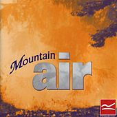 Play & Download Mountain Air by Various Artists | Napster