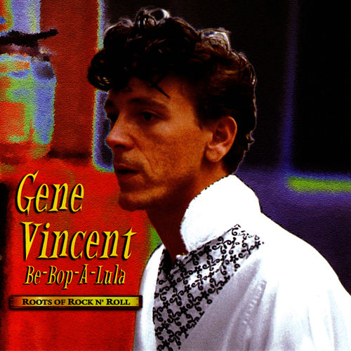 Play & Download Be-Bop-A-Lula (Columbie River) by Gene Vincent | Napster
