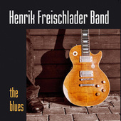 Play & Download The Blues by Henrik Freischlader Band | Napster