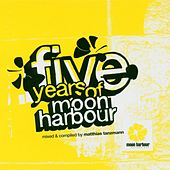Five Years Of Moon Harbour by Various Artists