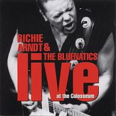 Play & Download Live At The Colosseum by Richie Arndt & The Bluenatics | Napster