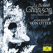 Play & Download La Bonne Chanson - French Chamber Songs by Anne-sofie Von Otter | Napster