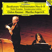 Play & Download Beethoven: Violin Sonatas Nos.6-8 by Gidon Kremer | Napster