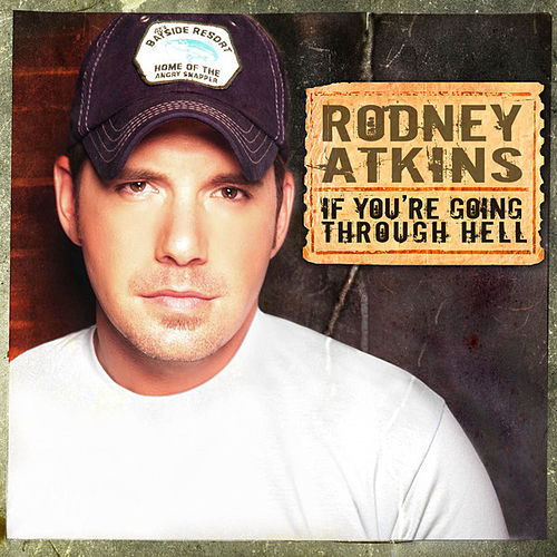 Play & Download If You're Going Through Hell by Rodney Atkins | Napster