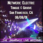 Play & Download 06-08-01 - Tongue and Groove - San Francisco, CA by Netwerk: Electric | Napster
