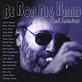 Play & Download Be Bop Big Band by Carl Saunders | Napster