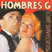 Play & Download Peligrosamente Juntos by Hombres G | Napster