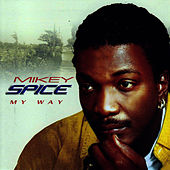 Play & Download My Way by Mikey Spice | Napster