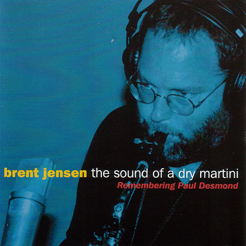 The Sound Of A Dry Martini by Brent Jensen