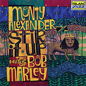 Stir It Up: The Music Of Bob Marley by Monty Alexander
