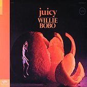 Play & Download Juicy by Willie Bobo | Napster