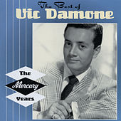 The Best Of Vic Damone: The Mercury Years by Vic Damone