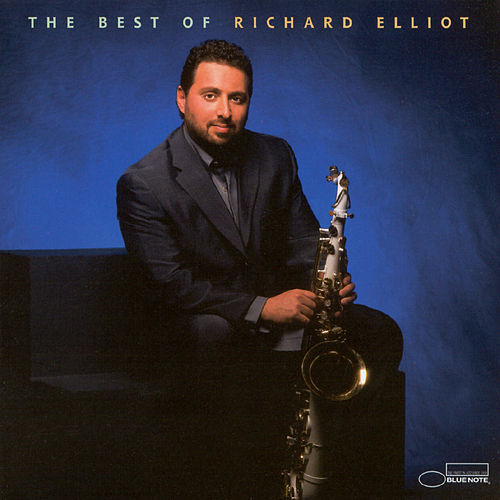The Best Of Richard Elliot by Richard Elliot