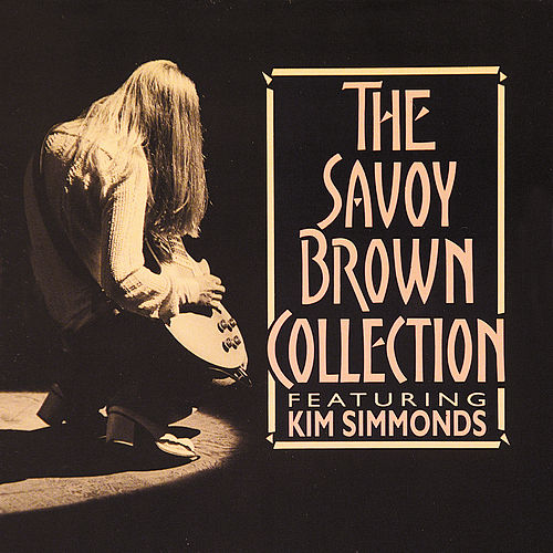 Play & Download The Collection by Savoy Brown | Napster