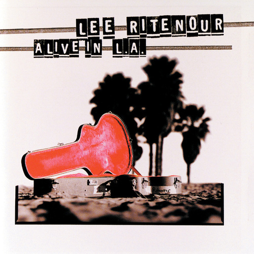 Alive In LA by Lee Ritenour