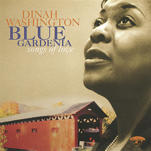 Blue Gardenia: Songs Of Love by Dinah Washington