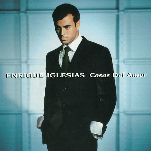 Play & Download Cosas Del Amor by Enrique Iglesias | Napster
